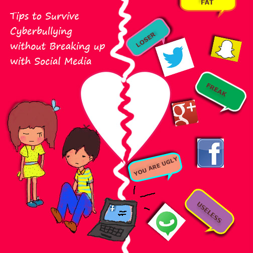 Tips to Survive Cyberbullying without Breaking up with Social Media